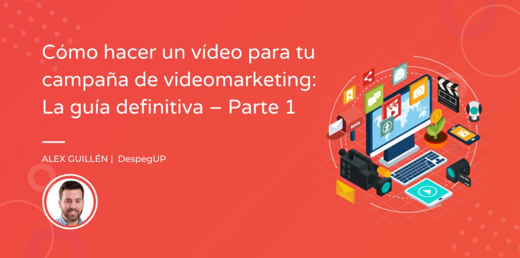 Imagen destacada del post cómo hacer un vídeo para videomarketing: producción y guion