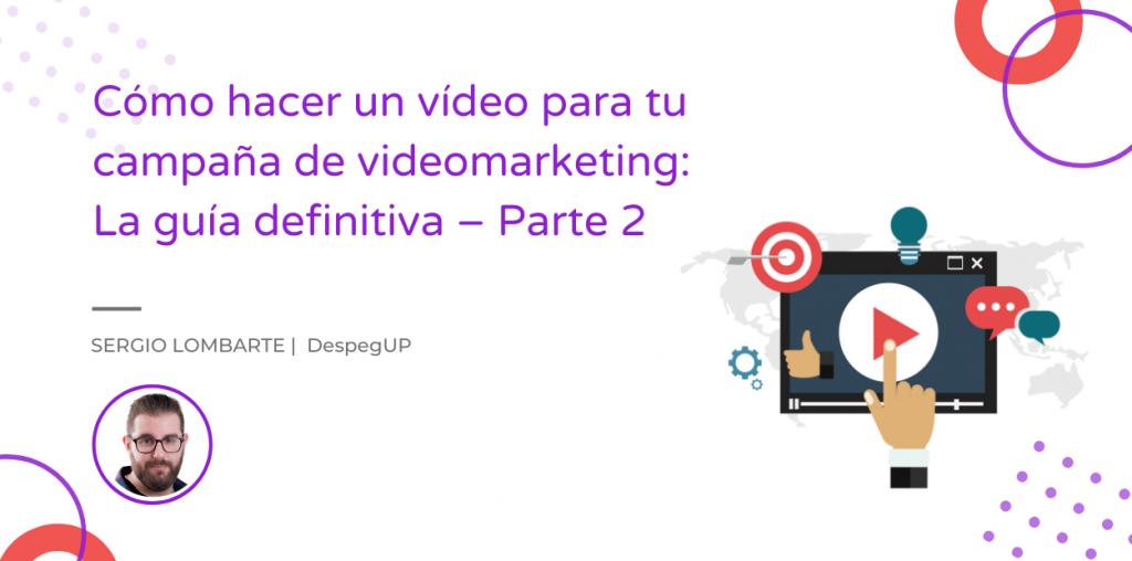 Imagen destacada del post cómo hacer un vídeo para videomarketing: grabación y edición